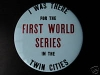 Buttons worn during the 1965 World Series.